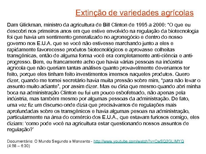 Extinção de variedades agrícolas Dam Glickman, ministro da agricultura de Bill Clinton de 1995