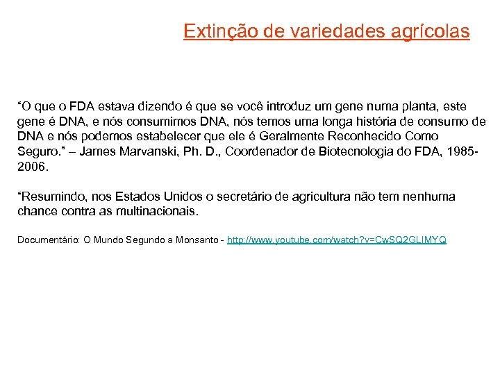 """Extinção de variedades agrícolas """"O que o FDA estava dizendo é que se você"""