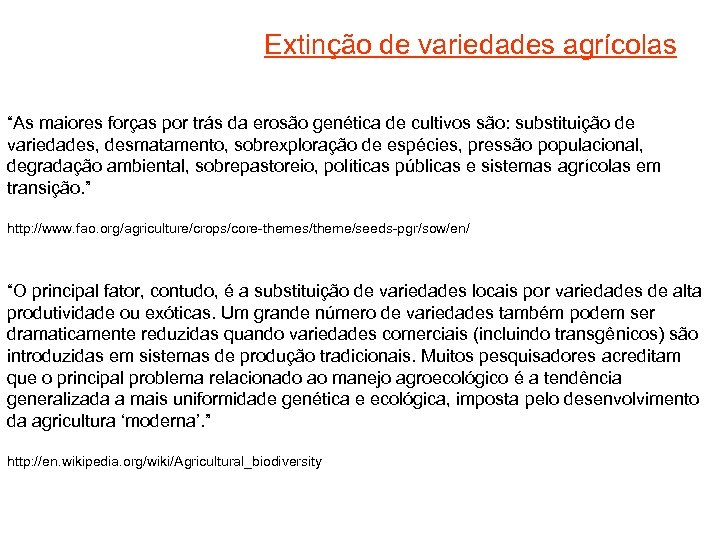 """Extinção de variedades agrícolas """"As maiores forças por trás da erosão genética de cultivos"""