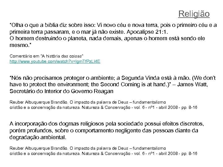 """Religião """"Olha o que a bíblia diz sobre isso: Vi novo céu e nova"""