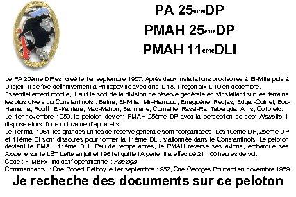 PA 25ème. DP PMAH 11ème. DLI Le PA 25ème DP est créé le 1