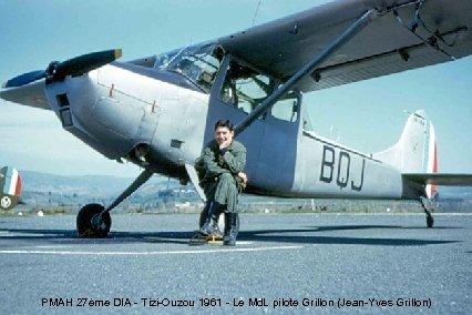 PMAH 27ème DIA - Tizi-Ouzou 1961 - Le Md. L pilote Grillon (Jean-Yves Grillon)