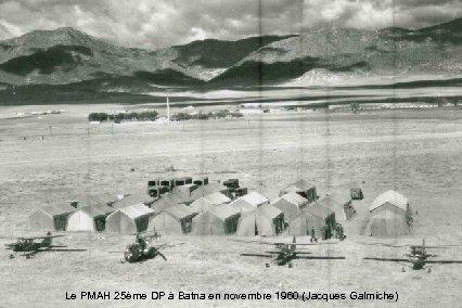 Le PMAH 25ème DP à Batna en novembre 1960 (Jacques Galmiche)