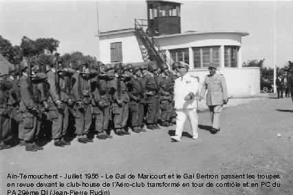 Aïn-Témouchent - Juillet 1956 - Le Gal de Maricourt et le Gal Bertron passent