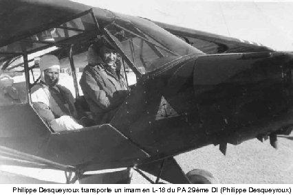 Philippe Desqueyroux transporte un imam en L-18 du PA 29ème DI (Philippe Desqueyroux)