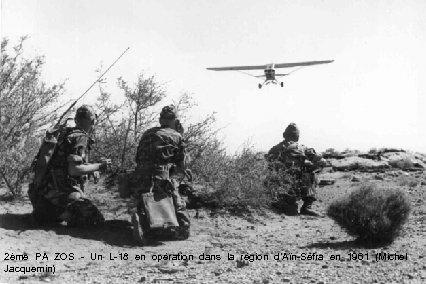 2ème PA ZOS - Un L-18 en opération dans la région d'Aïn-Séfra en 1961