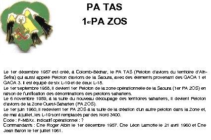 PA TAS 1 er. PA ZOS Le 1 er décembre 1957 est créé, à