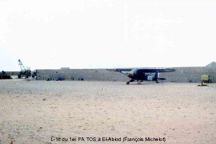 L-18 du 1 er PA TOS à El-Abiod (François Michelot)