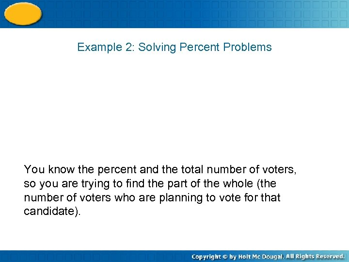 Example 2: Solving Percent Problems You know the percent and the total number of