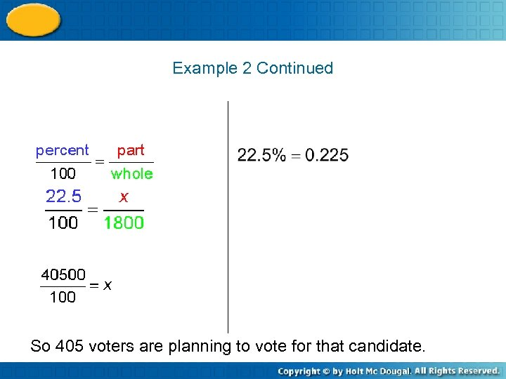 Example 2 Continued So 405 voters are planning to vote for that candidate.