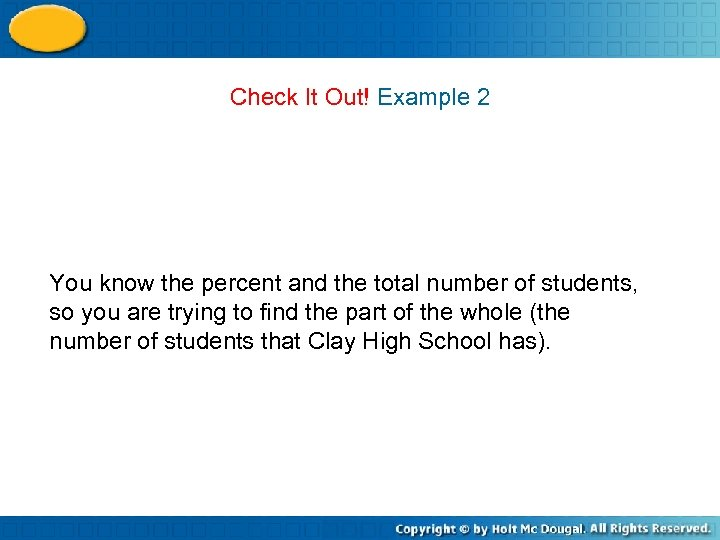 Check It Out! Example 2 You know the percent and the total number of