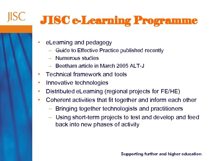 JISC e-Learning Programme • e. Learning and pedagogy – Guide to Effective Practice published