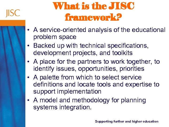 What is the JISC framework? • A service-oriented analysis of the educational problem space
