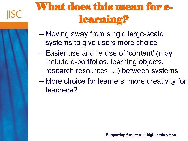 What does this mean for elearning? – Moving away from single large-scale systems to
