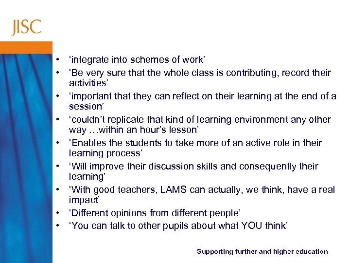 • 'integrate into schemes of work' • 'Be very sure that the whole