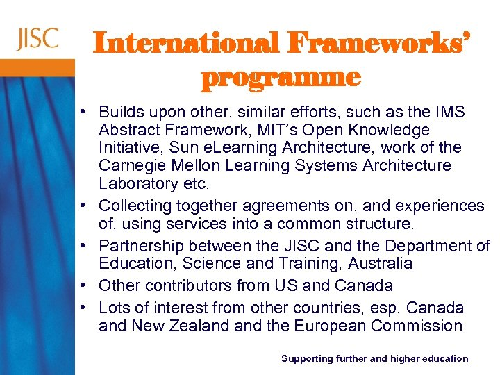 International Frameworks' programme • Builds upon other, similar efforts, such as the IMS Abstract