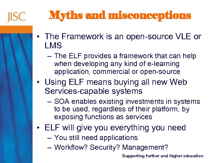 Myths and misconceptions • The Framework is an open-source VLE or LMS – The