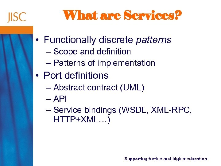 What are Services? • Functionally discrete patterns – Scope and definition – Patterns of