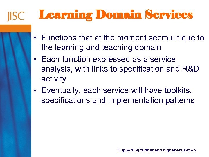 Learning Domain Services • Functions that at the moment seem unique to the learning