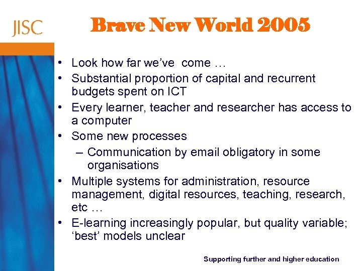 Brave New World 2005 • Look how far we've come … • Substantial proportion