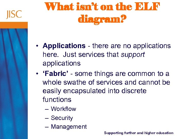 What isn't on the ELF diagram? • Applications - there are no applications here.