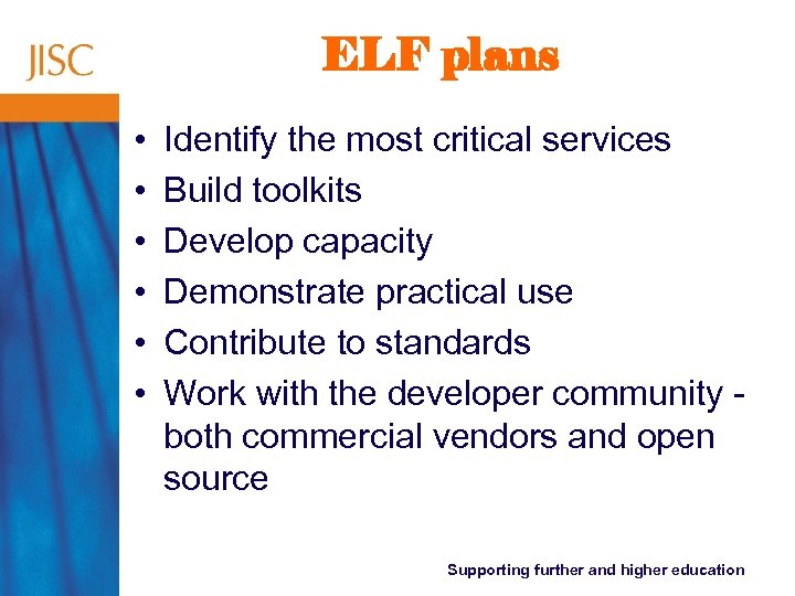 ELF plans • • • Identify the most critical services Build toolkits Develop capacity