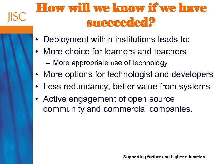 How will we know if we have succeeded? • Deployment within institutions leads to: