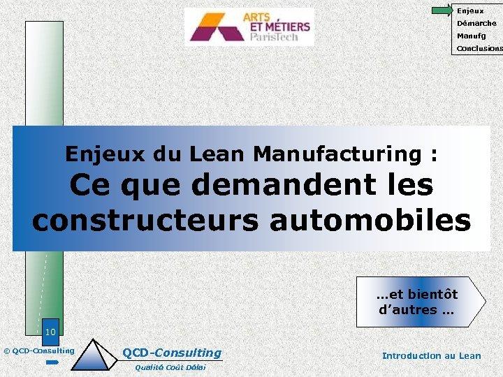 Enjeux Démarche Manufg Conclusions Enjeux du Lean Manufacturing : Ce que demandent les constructeurs