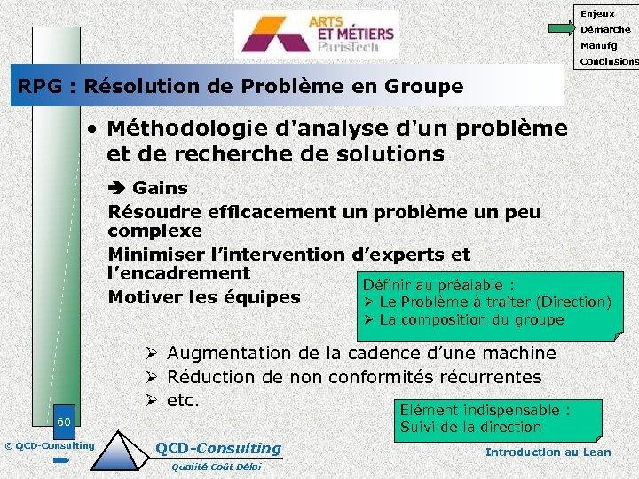 Enjeux Démarche Manufg Conclusions RPG : Résolution de Problème en Groupe • Méthodologie d'analyse