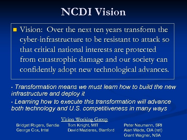NCDI Vision n Vision: Over the next ten years transform the cyber-infrastructure to be