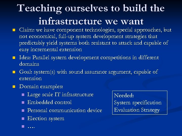 n n Teaching ourselves to build the infrastructure we want Claim: we have component