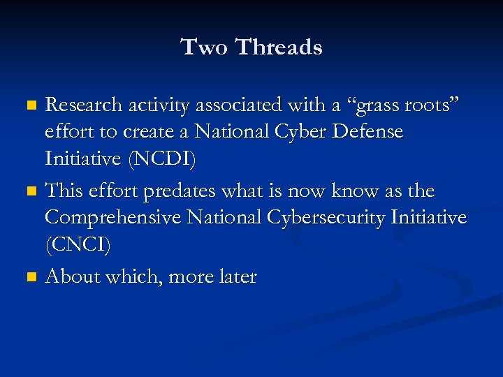 """Two Threads Research activity associated with a """"grass roots"""" effort to create a National"""