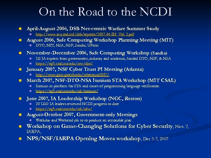 On the Road to the NCDI n April-August 2006, DSB Net-centric Warfare Summer Study