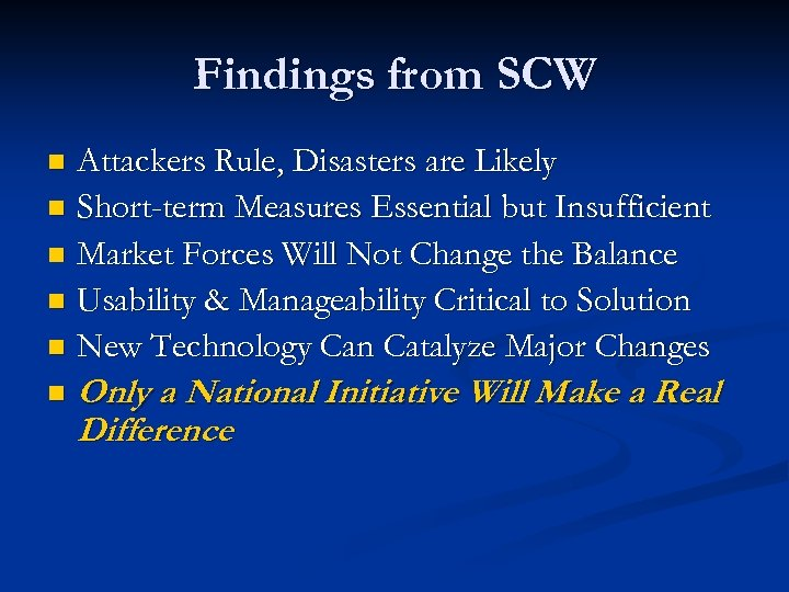 Findings from SCW Attackers Rule, Disasters are Likely n Short-term Measures Essential but Insufficient