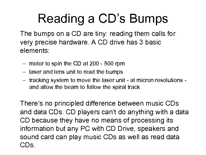 Reading a CD's Bumps The bumps on a CD are tiny: reading them calls