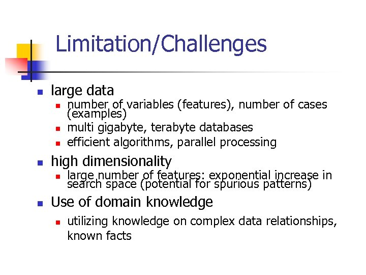 Limitation/Challenges n large data n n high dimensionality n n number of variables (features),
