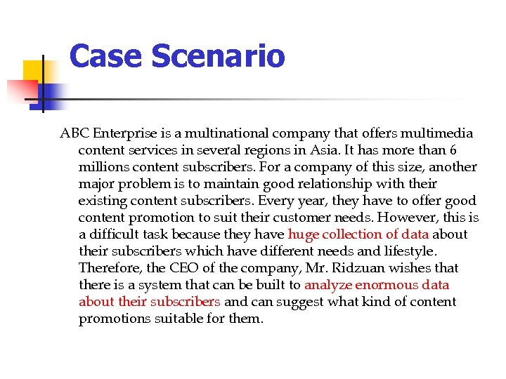 Case Scenario ABC Enterprise is a multinational company that offers multimedia content services in