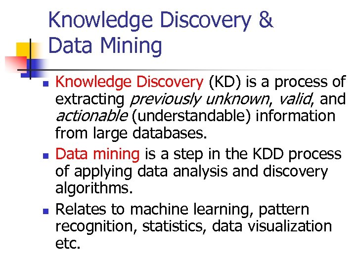 Knowledge Discovery & Data Mining n n n Knowledge Discovery (KD) is a process