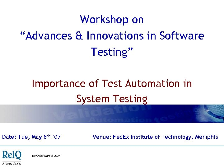 "Workshop on ""Advances & Innovations in Software Testing"" Importance of Test Automation in System"