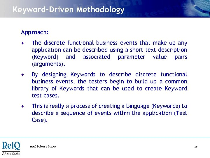 Keyword-Driven Methodology Approach: The discrete functional business events that make up any application can