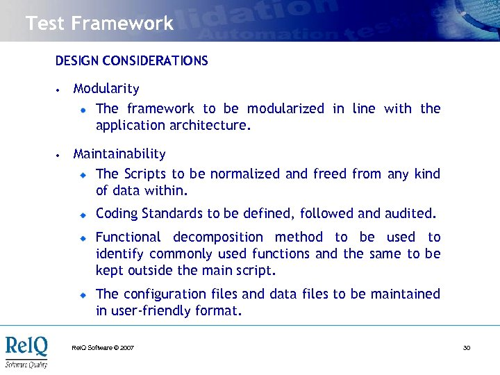 Test Framework DESIGN CONSIDERATIONS • Modularity The framework to be modularized in line with
