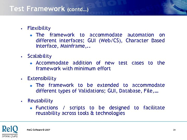 Test Framework (contd…) • Flexibility The framework to accommodate automation on different interfaces; GUI