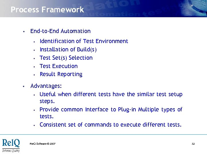 Process Framework § End-to-End Automation • • • § Identification of Test Environment Installation