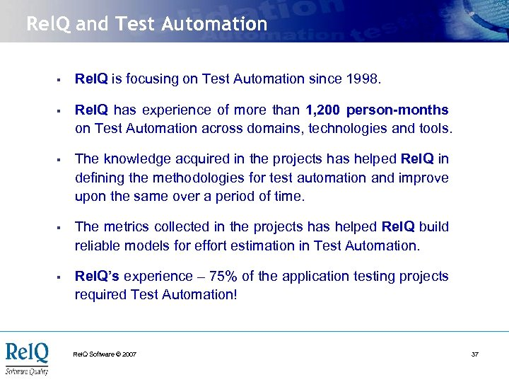 Rel. Q and Test Automation § Rel. Q is focusing on Test Automation since