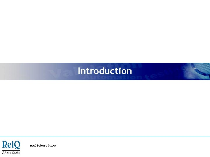 Introduction Rel. Q Software © 2007