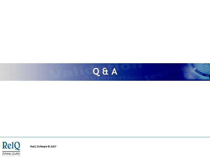 Q&A Rel. Q Software © 2007