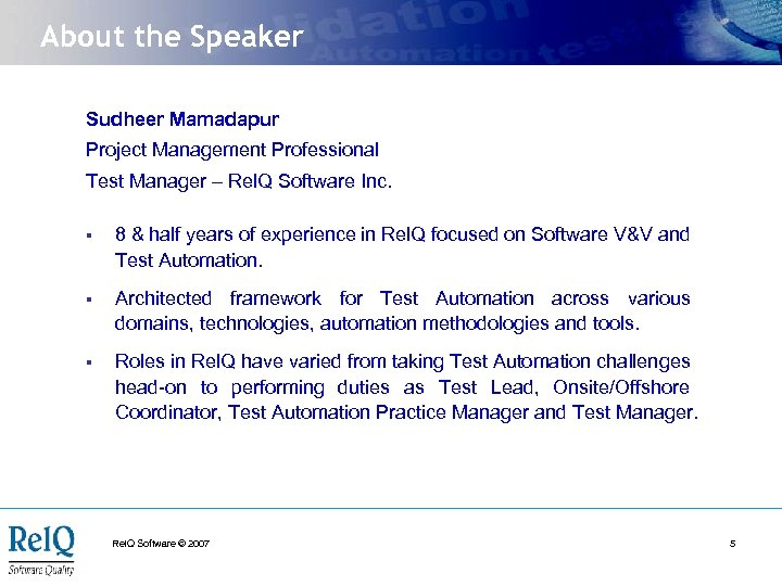 About the Speaker Sudheer Mamadapur Project Management Professional Test Manager – Rel. Q Software