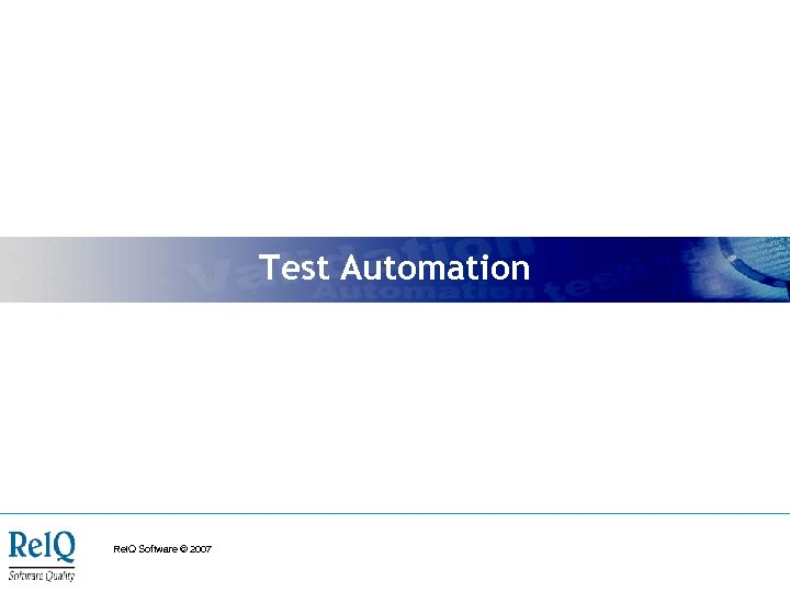 Test Automation Rel. Q Software © 2007