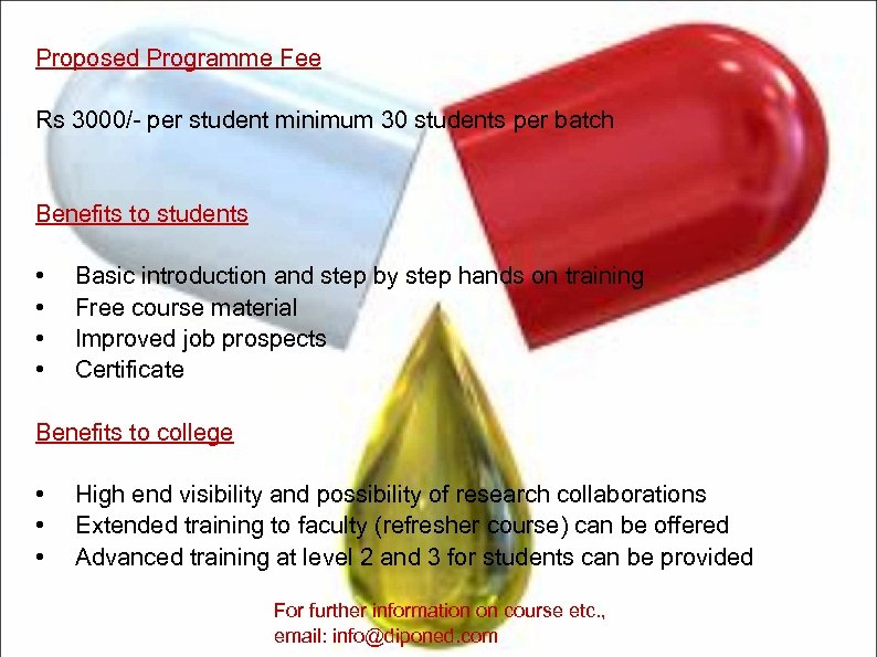 Proposed Programme Fee Rs 3000/- per student minimum 30 students per batch Benefits to