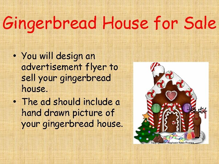Gingerbread House for Sale • You will design an advertisement flyer to sell your